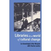 Libraries In A World Of Cultural Change - eBook