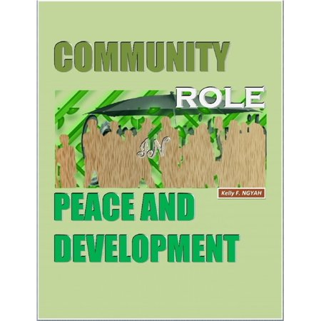 Community Role In Peace and Development - eBook (Role Of Community Based Organizations In Development)