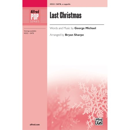 Last Christmas - Words and music by George Michael / arr. Bryan Sharpe ()