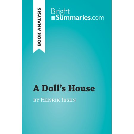 A Doll's House by Henrik Ibsen (Book Analysis) - (A Dolls House By Henrik Ibsen Summary)