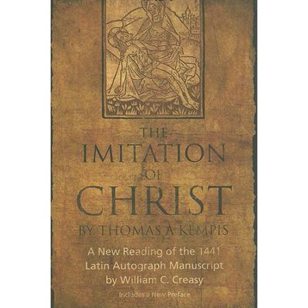 The Imitation of Christ by Thomas a Kempis : A New Reading of the 1441 Latin Autograph Manuscript](Graduation Autograph Books)