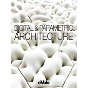 Evolo, Issue 06 : Digital and Parametric Architecture