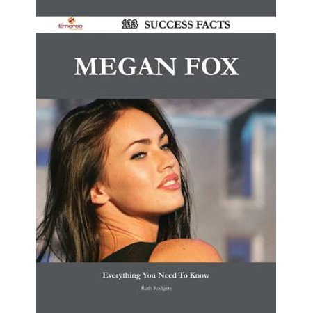 Megan Fox 133 Success Facts - Everything you need to know about Megan Fox -