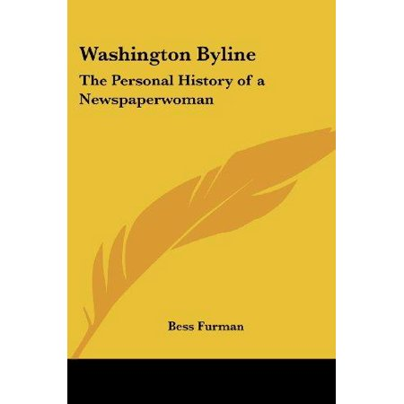 Washington Byline The Personal History Of A Newspaperwoman