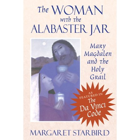 The Woman with the Alabaster Jar : Mary Magdalen and the Holy Grail ()