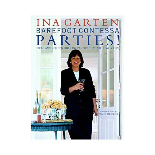 Barefoot Contessa Parties!: Ideas and Recipes for Parties That Are Really Fun