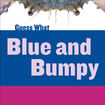 Blue and Bumpy : Blue Crab
