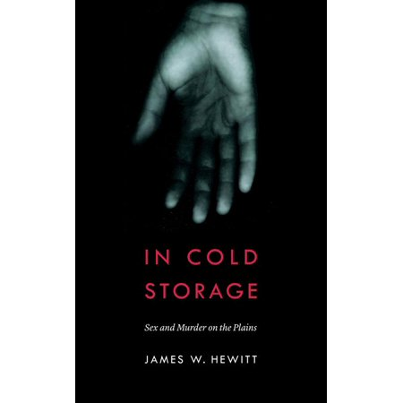 In Cold Storage : Sex and Murder on the Plains ()