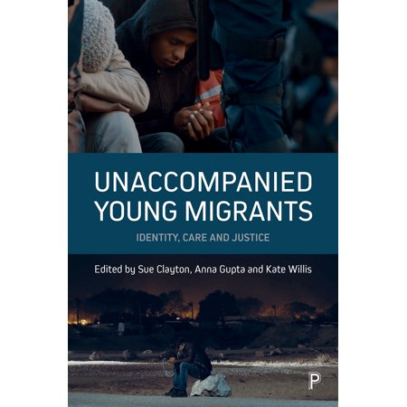 (Unaccompanied Young Migrants : Identity, Care and Justice)