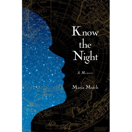 Know the Night : A Memoir of Survival in the Small