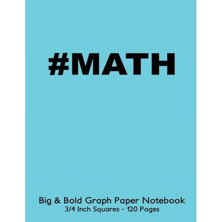 #Math Big & Bold Low Vision Graph Paper Notebook 3/4 Inch Squares - 120 Pages : 8.5x11 #Math Notebook Not eBook with Turquoise Cover, Bold 5pt Distinct, Thick Lines Offering High Contrast, Ideal for the Visually Impaired for Math, Handwriting, Composition, Notes.