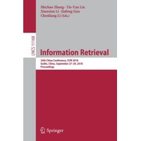 Information Retrieval: 24th China Conference, Ccir 2018, Guilin, China, September 27-29, 2018, Proceedings (Paperback)