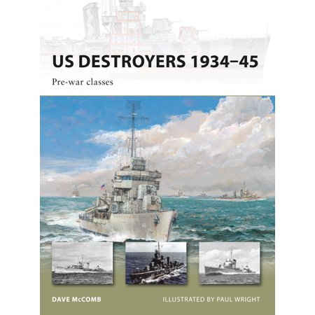 - US Destroyers 1934–45 : Pre-war classes