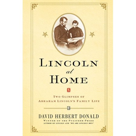Lincoln at Home : Two Glimpses of Abraham Lincoln's Family