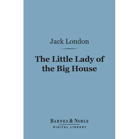 The Little Lady of the Big House (Barnes & Noble Digital Library) - eBook
