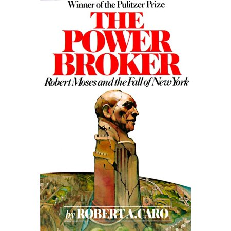 The Power Broker : Robert Moses and the Fall of New (Robert Moss)