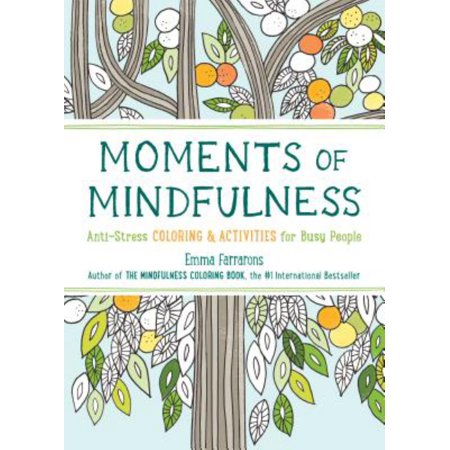 Moments Of Mindfulness  Anti Stress Coloring   Activities For Busy People