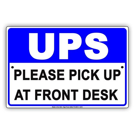 Ups Coupons For Shipping (UPS Please Pick Up At Front Desk Mail Deliveries Shipping Area Alert Caution Warning Notice Aluminum Metal Sign 8