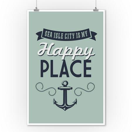 New Jersey - Sea Isle City Is My Happy Place (#1) - Lantern Press Artwork (9x12 Art Print, Wall Decor Travel Poster) ()