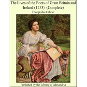 The Lives of the Poets of Great Britain and Ireland (1753) (Complete) - eBook