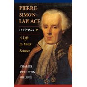 Pierre-Simon Laplace, 1749-1827 : A Life in Exact Science