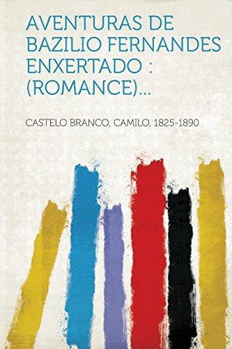 Aventuras de Bazilio Fernandes Enxertado : (Romance)... by