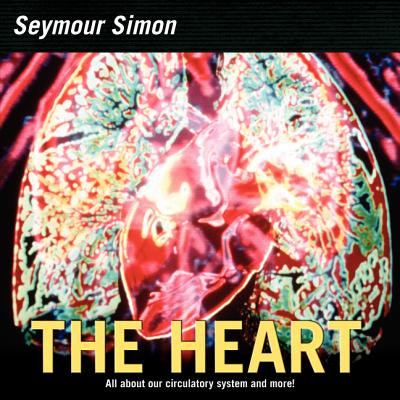 Thy Heart - The Heart : All about Our Circulatory System and More!