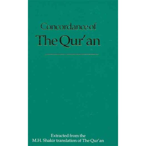Concordance of the Qur'an: Extracted from the M.h. Shakir Translation of the Qur'an
