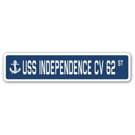 USS INDEPENDENCE CV 62 Street Sign us navy ship veteran sailor gift