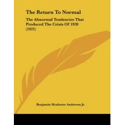 The Return to Normal : The Abnormal Tendencies That Produced the Crisis of 1920 (1921)