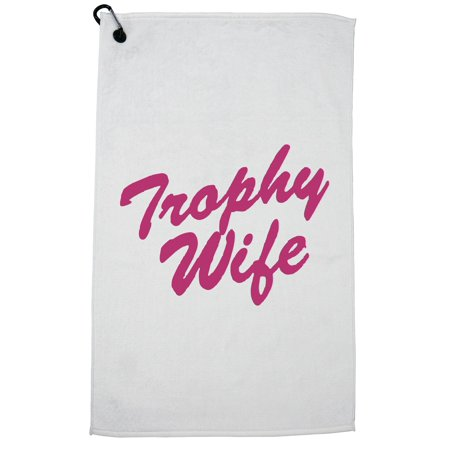 Hilarious Trophy Wife Wedding Party Golf Towel with Carabiner Clip (Golf Trophy Replica)