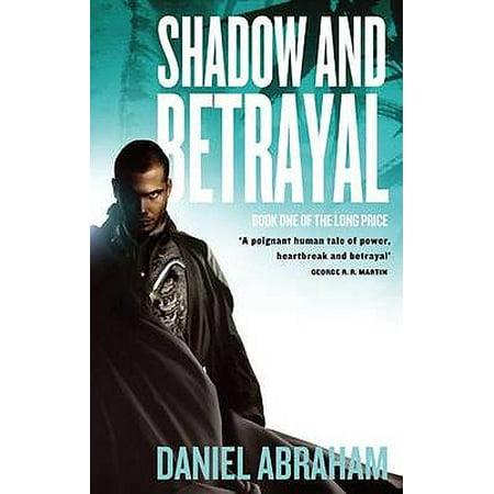 Shadow and Betrayal. Daniel Abraham