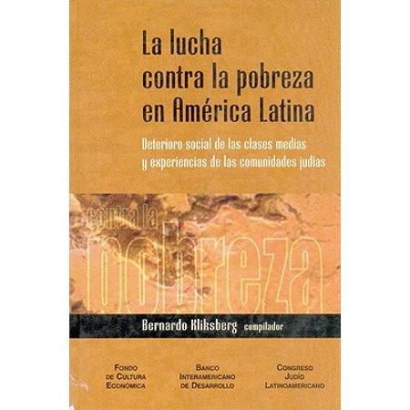 La Lucha Contra La Pobreza En America Latina : Deterioro Social de Las Clases Medias y Experiencias de Las Comunidades Judias (Las Americas Outlet-stores)