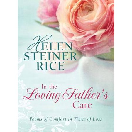In the Loving Father's Care: Poems of Comfort in Times of Loss -