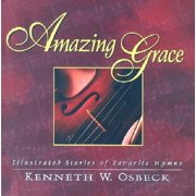 Amazing Grace: Illustrated Stories of Favorite Hymns (Hardcover)