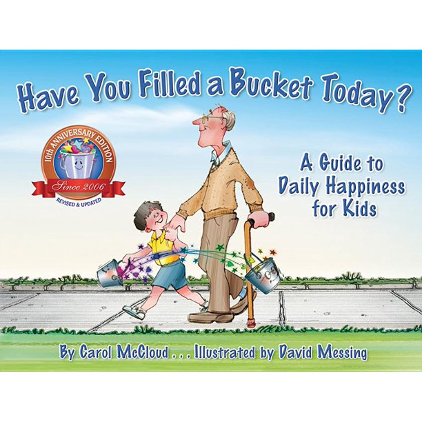 Have You Filled a Bucket Today?: A Guide to Daily Happiness for Kids (Anniversary) (Hardcover)