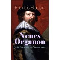 Neues Organon - Große Erneuerung der Wissenschaften - eBook