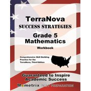 Terranova Success Strategies Grade 5 Mathematics Workbook : Comprehensive Skill Building Practice for the Terranova, Third Edition