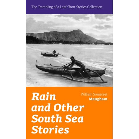 Rain and Other South Sea Stories (The Trembling of a Leaf Short Stories Collection) - (Rain Rain Go Away Short Story Theme)