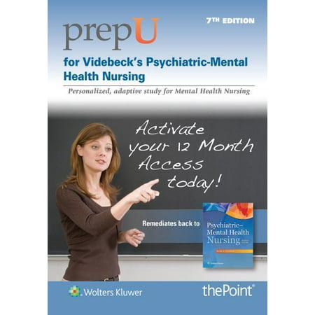 Videbeck's Psychiatric-Mental Health Nursing PrepU Access (Therapeutic Use Of Self In Psychiatric Nursing)