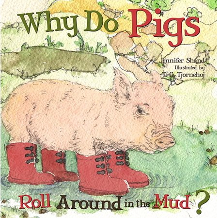 Why Do Pigs Roll Around in the Mud? - eBook