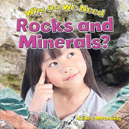 Why Do We Need Rocks And Minerals
