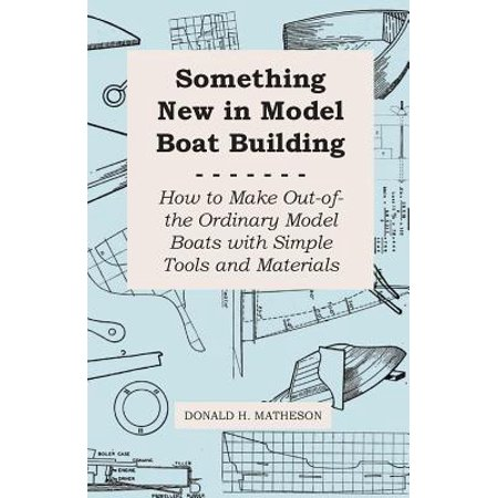 Simple Materials (Something New in Model Boat Building - How to Make Out-of-the Ordinary Model Boats with Simple Tools and Materials - eBook)
