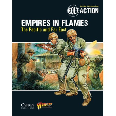 - Bolt Action: Empires in Flames : The Pacific and the Far East