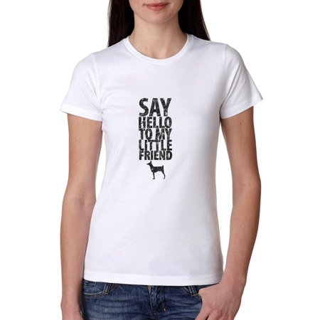 Say Hello To My Little Friend Dog Lover Women's Cotton