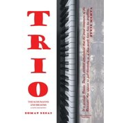Trio : A Novel Biography of the Schumanns and Brahms