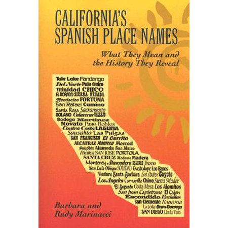 California's Spanish Place Names : What They Mean and the History They (Store In A Cool Dry Place Mean)