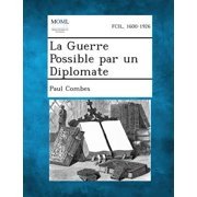 La Guerre Possible Par Un Diplomate