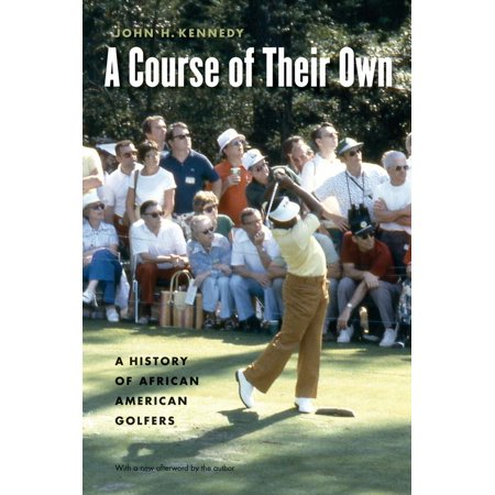 A Course of Their Own : A History of African American Golfers (African American Golfers)