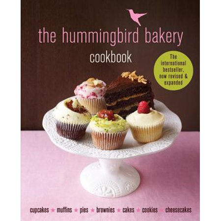 The Hummingbird Bakery Cookbook : The best-seller now revised and expanded with new